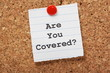 Are You Covered? Insurance concept.