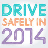 Drive safely. New year 2014 greeting card.