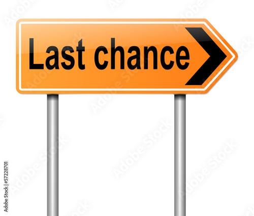Last chance concept.