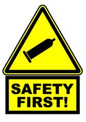 SAFETY FIRST. Предупреждающий знак