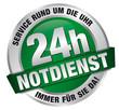 24 h Notdienst - Service rund um die Uhr - Immer für Sie da!