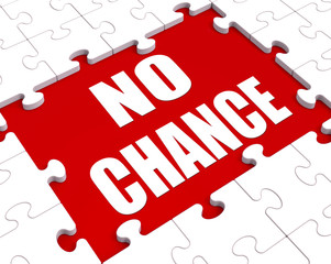 No Chance Puzzle Shows Refusal Rejected Or Never