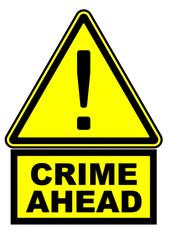 CRIME AHEAD. Предупреждающий дорожный знак