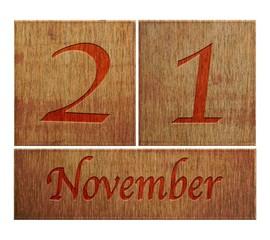 Wooden calendar November 21.