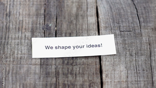 We shape your ideas