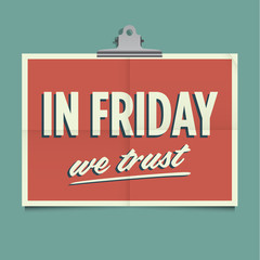 In friday we trust, folded poster.