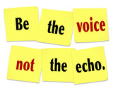 Be the Voice Not the Echo Sticky Note Saying Quote