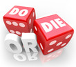 Do or Die Dice Final Outcome Result Gambling