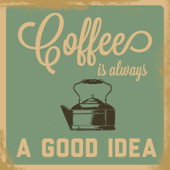 Retro Coffee is always a good idea sign