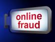 Security concept: Online Fraud on billboard background