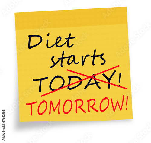 Diet starts today,tomorrow note on white background