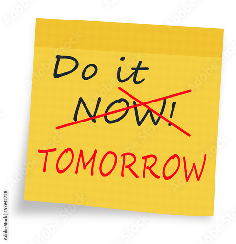 Procrastination - do it now or tomorrow sticky note