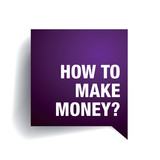 How to make money?