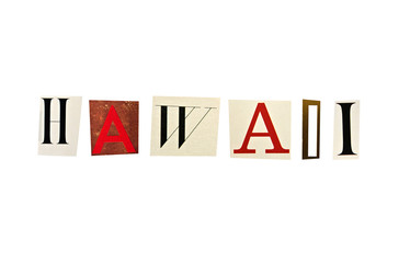 Hawaii word formed with magazine letters on a white background