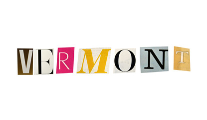 Vermont word formed with magazine letters on a white background