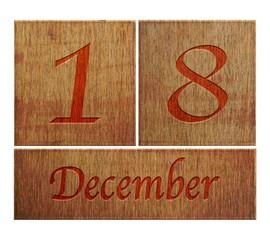 Wooden calendar December 18.