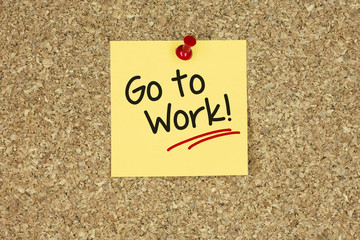 Go to Work!. Cork board
