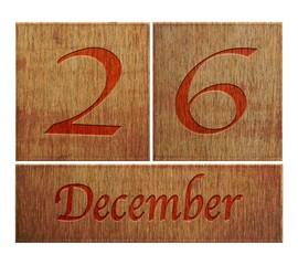 Wooden calendar December 26.