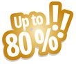 Up to 80 %!