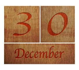 Wooden calendar December 30.
