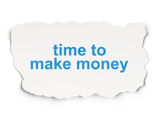 Time concept: Time to Make money on Paper background