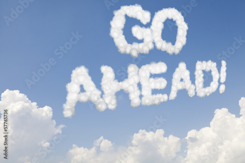 Go ahead concept text in clouds