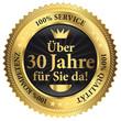 Über 30 Jahre für Sie da! 100% Qualität - Service - Kompetenz
