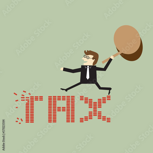 Businessman holding a hammer against taxes