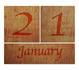 Wooden calendar January 21.