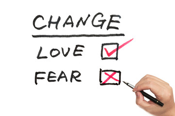 Change, love or fear