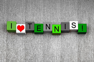 I Love Tennis - sign series for sport