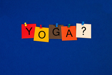 Yoga ...? - sign for benefits of yoga, meditation, fitness