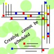 creativity cannot be scheduled concept