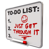 Just Get Through it Determination Encouraging Message poster