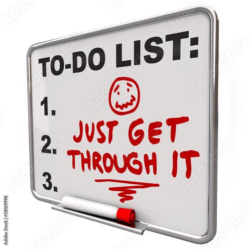 Just Get Through it Determination Encouraging Message