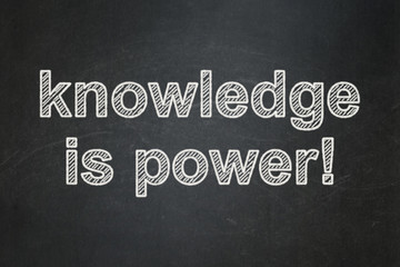 Education concept: Knowledge Is power! on chalkboard background