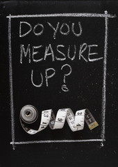 Do You Measure Up? with a tape measure