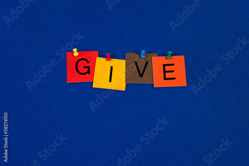 Give - sign series - for business, charity and social issues