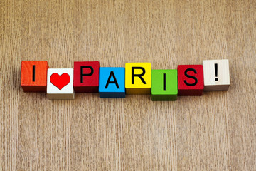 I Love Paris, France - sign series for travel and cities