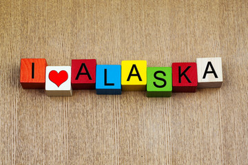 I Love Alaska - sign series for travel destinations and holiday
