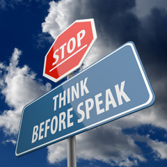 Stop and Think Before Speak words on Road Sign