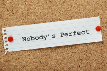 Nobody's Perfect Reminder on a cork notice board