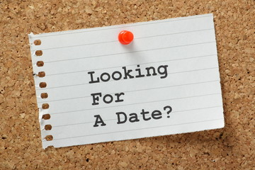 Looking for a Date? on a cork notice board