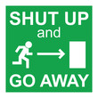 Shut up sign