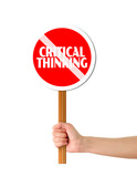 Hand holding red critical thinking forbidding sign poster