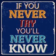 Si vous n'essayez jamais, vous ne saurez jamais poster