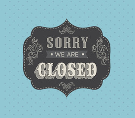 Closed Vintage retro signs