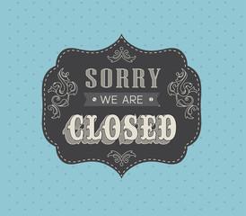 Closed Vintage retro signs