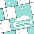 Computer keyboard with business consulting key. business concept