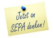 Jetzt an SEPA denken !